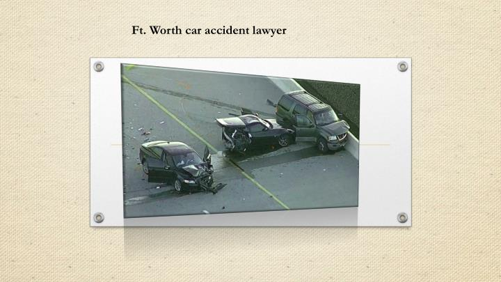 Ft. Worth car accident lawyer