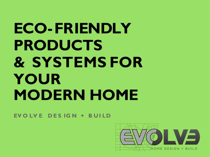 e c o f r i e n d l y products systems for your n.