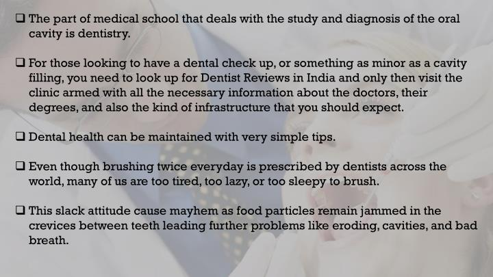 The part of medical school that deals with the study and diagnosis of the oral cavity is dentistry.