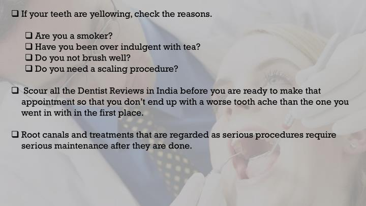 If your teeth are yellowing, check the reasons.