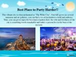 best place to party harder