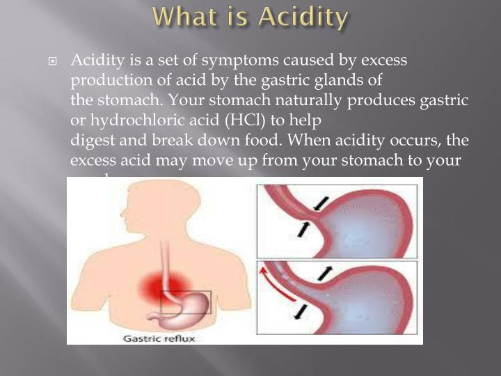 What is acidity
