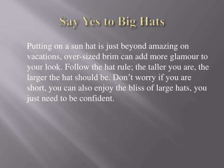 Say Yes to Big Hats