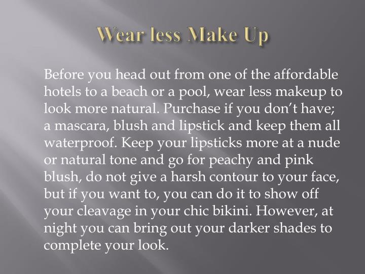 Wear less Make Up