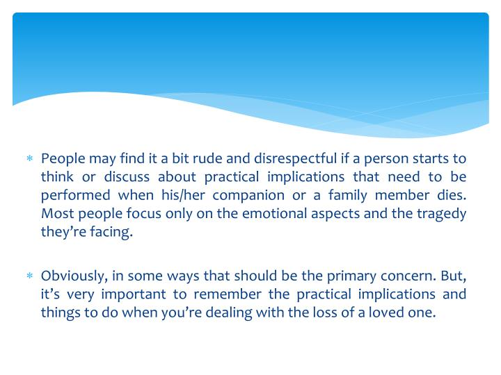 People may find it a bit rude and disrespectful if a person starts to think or discuss about practic...