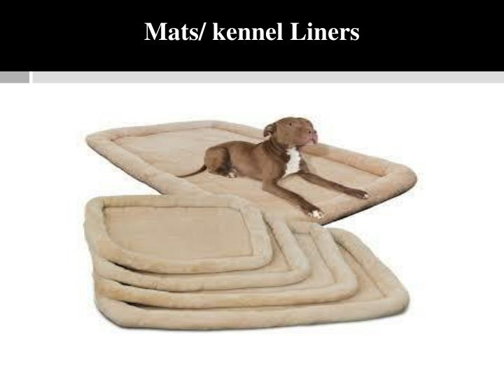 Mats/ kennel Liners