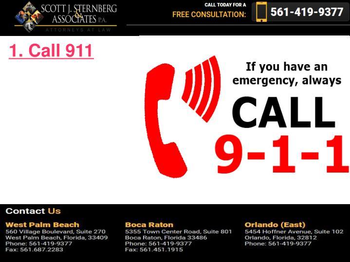 1. Call 911