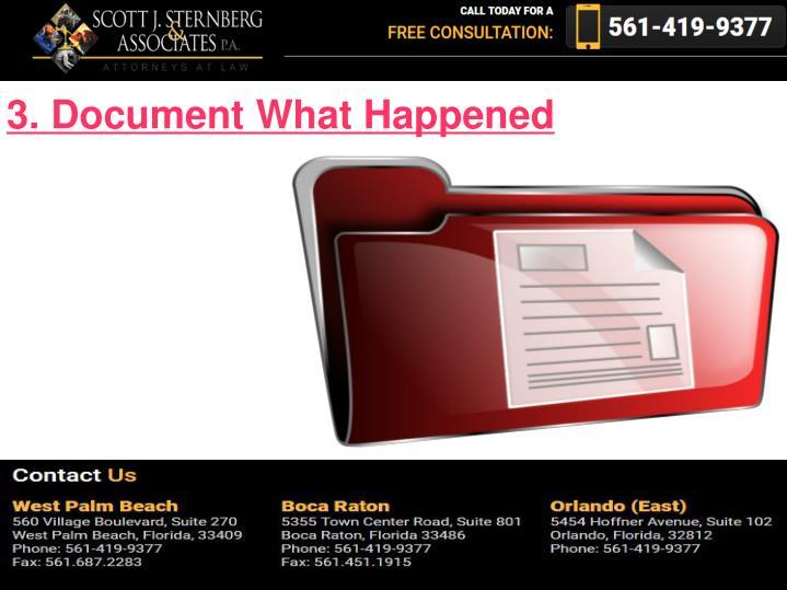 3. Document What Happened