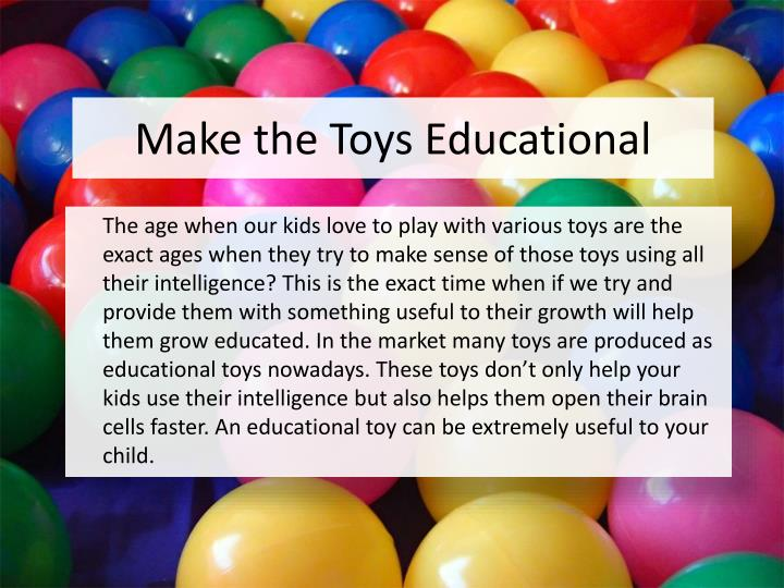 Make the toys educational1
