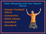enjoy shopping with our popular stores