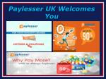 paylesser uk welcomes you