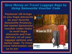 save money on travel luggage bags by using samsonite voucher code