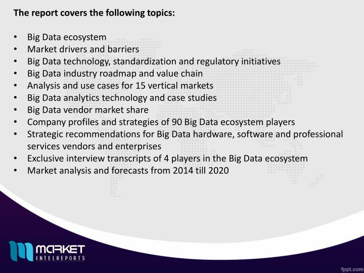 The report covers the following topics: