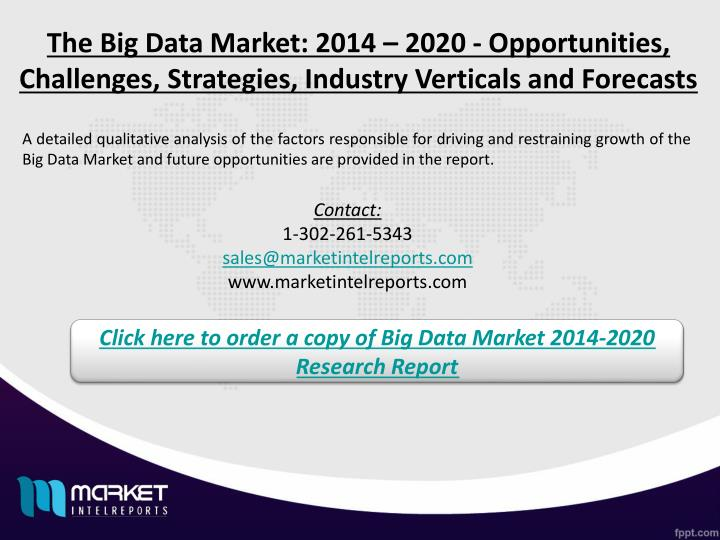The Big Data Market: 2014 – 2020 - Opportunities, Challenges, Strategies, Industry Verticals and Forecasts