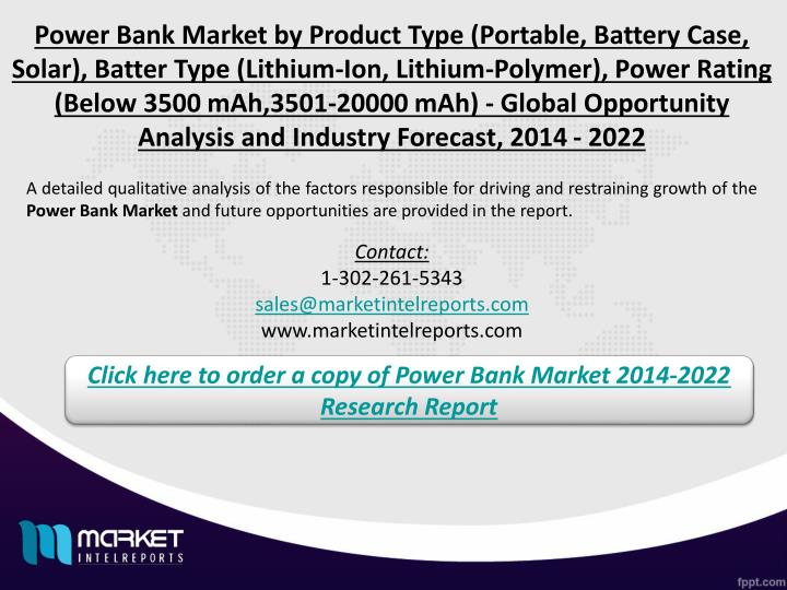 Power Bank Market by Product Type (Portable, Battery Case, Solar), Batter Type (Lithium-Ion, Lithium-Polymer), Power Rating (Below 3500 mAh,3501-20000 mAh) - Global Opportunity Analysis and Industry Forecast, 2014 - 2022