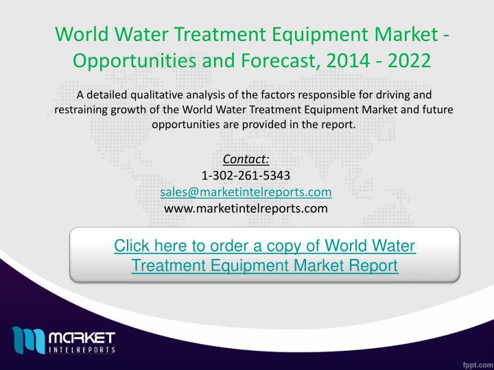 World Water Treatment Equipment Market - Opportunities and Forecast, 2014 - 2022