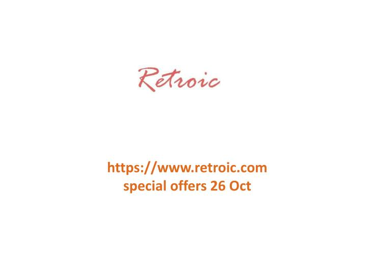 Https://www.retroic.com special offers 26 Oct