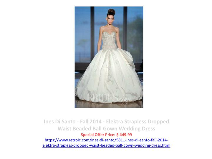 Ines Di Santo - Fall 2014 - Elektra Strapless Dropped Waist Beaded Ball Gown Wedding Dress