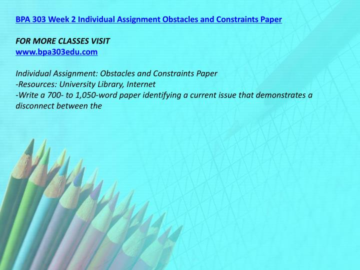 BPA 303 Week 2 Individual Assignment Obstacles and Constraints Paper