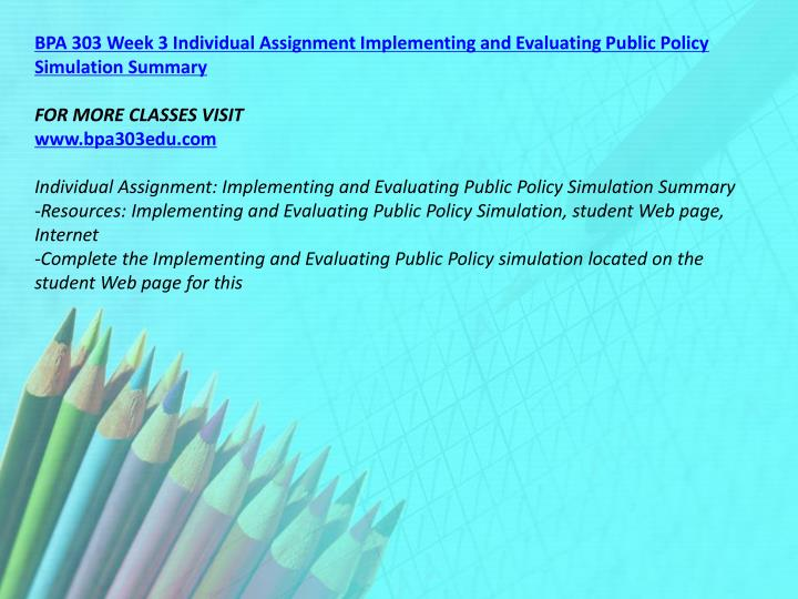 BPA 303 Week 3 Individual Assignment Implementing and Evaluating Public Policy Simulation Summary