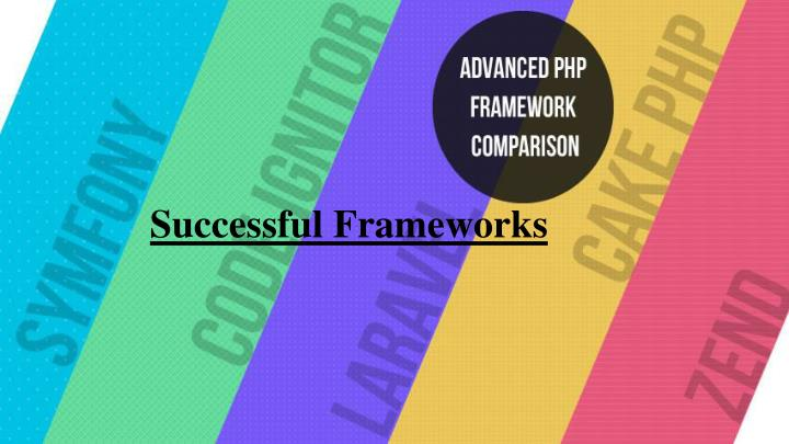 Successful Frameworks