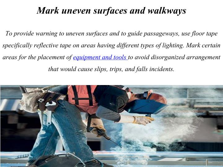 Mark uneven surfaces and walkways