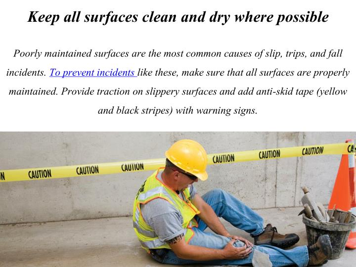 Keep all surfaces clean and dry where possible