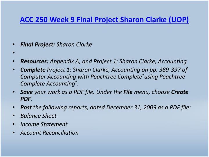 ACC 250 Week 9 Final Project Sharon Clarke (UOP)