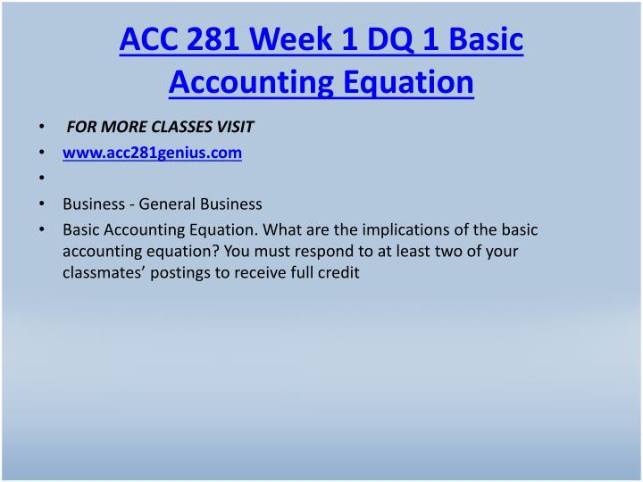 ACC 281 Week 1 DQ 1 Basic Accounting Equation