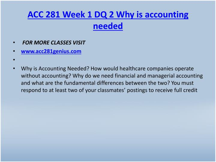 ACC 281 Week 1 DQ 2 Why is accounting needed