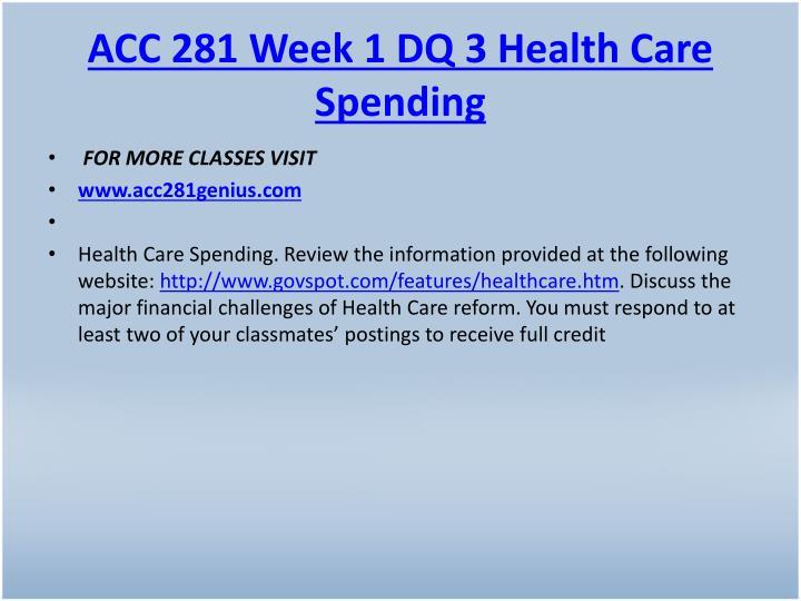 ACC 281 Week 1 DQ 3 Health Care Spending