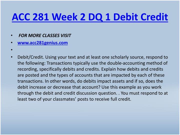 ACC 281 Week 2 DQ 1 Debit Credit