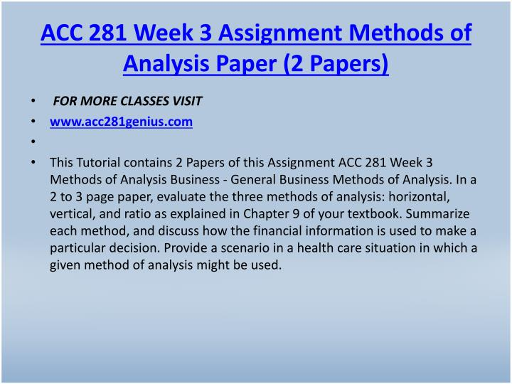 ACC 281 Week 3 Assignment Methods of Analysis Paper (2 Papers)