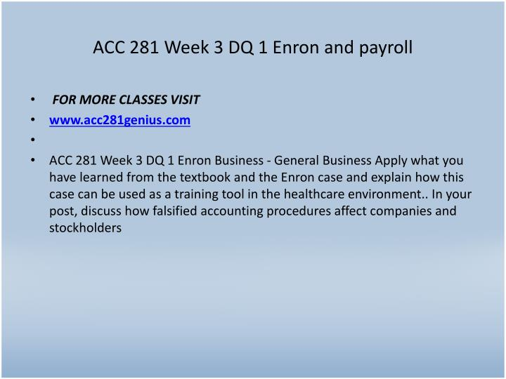 ACC 281 Week 3 DQ 1 Enron and payroll