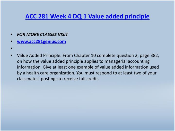 ACC 281 Week 4 DQ 1 Value added principle