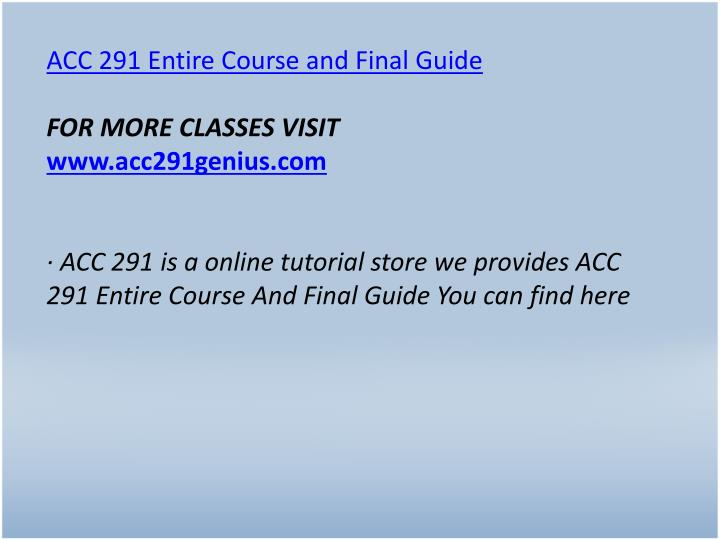 ACC 291 Entire Course and Final Guide