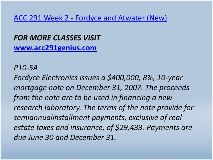 ACC 291 Week 2 - Fordyce and Atwater (New)