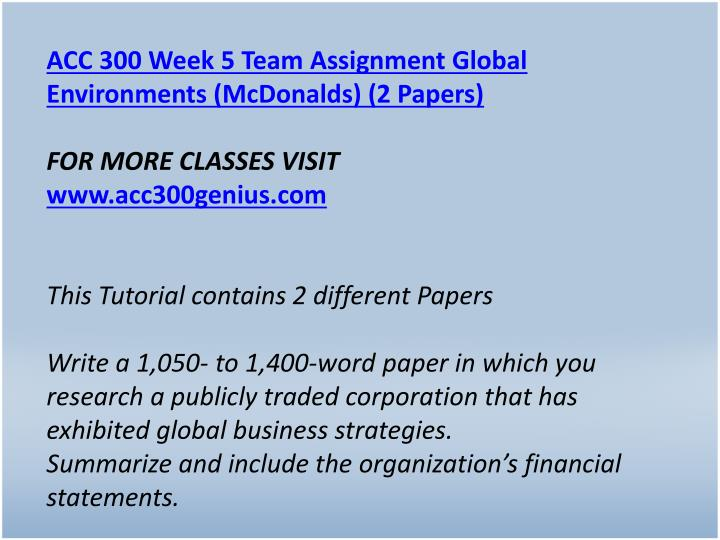 ACC 300 Week 5 Team Assignment Global Environments (McDonalds) (2 Papers)