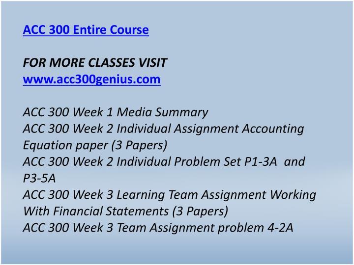 ACC 300 Entire Course