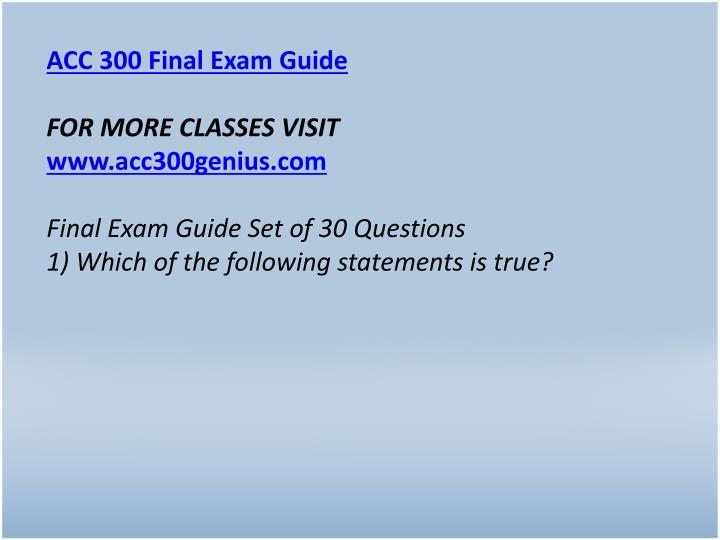 ACC 300 Final Exam Guide