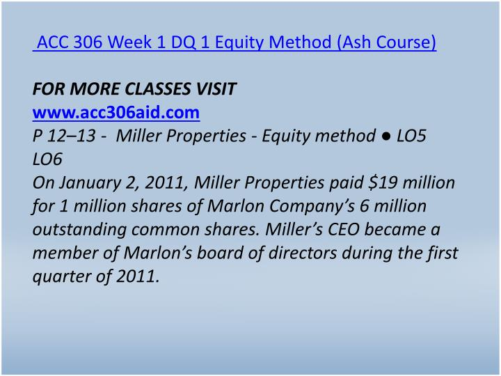 ACC 306 Week 1 DQ 1 Equity Method (Ash Course)