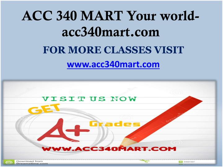 ACC 340 MART Your world-acc340mart.com