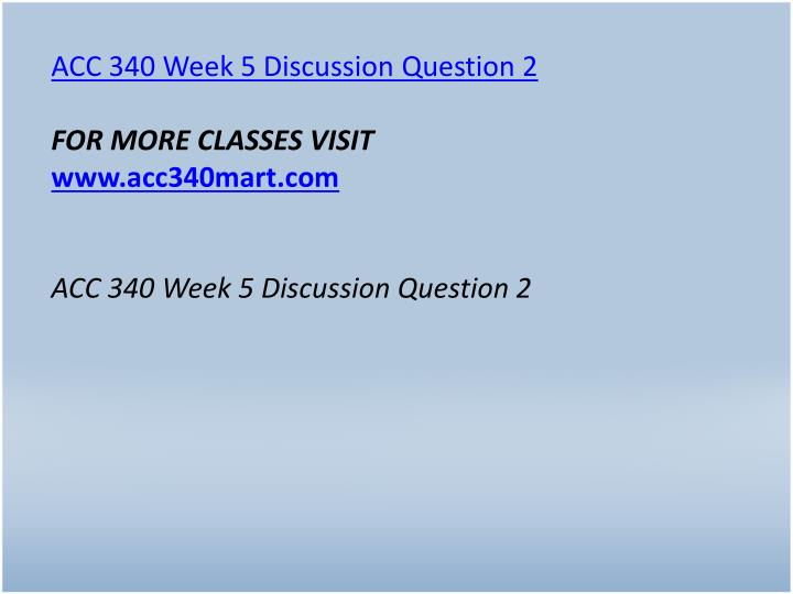 ACC 340 Week 5 Discussion Question 2