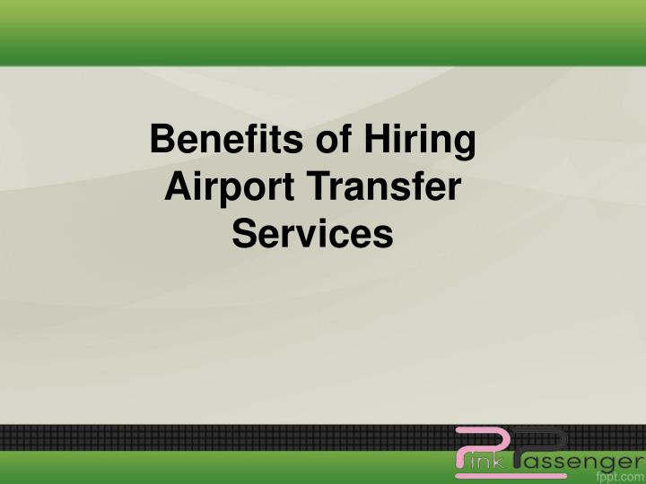 benefits of hiring airport transfer services n.