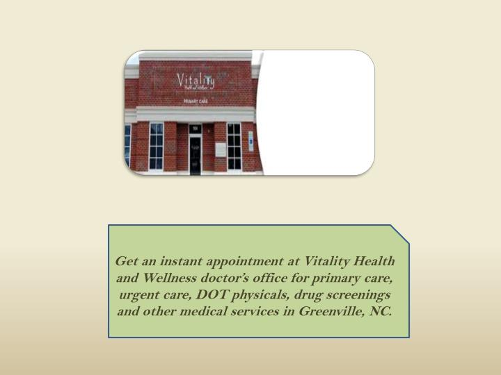 Get an instant appointment at Vitality Health and Wellness doctor's office for primary care, urgen...