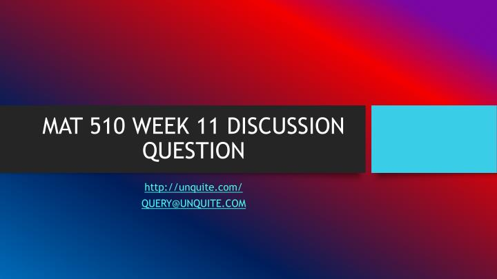 Mat 510 week 11 discussion question