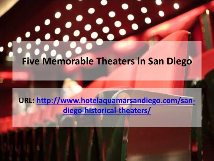 Five memorable theaters in san diego