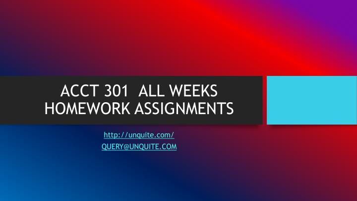 Acct 301 all weeks homework assignments