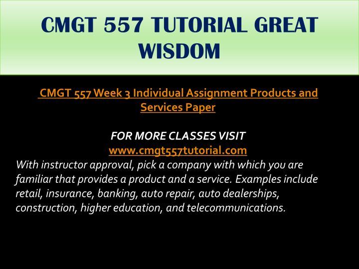 CMGT 557 TUTORIAL GREAT WISDOM