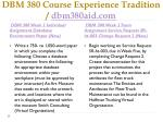 dbm 380 course experience tradition dbm380aid com5